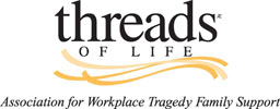 Threads of Life - Association for Workplace Tragedy Family Support